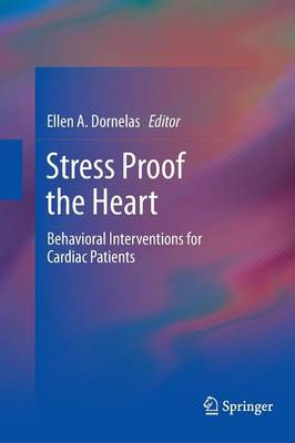 Stress Proof the Heart by Ellen A. Dornelas