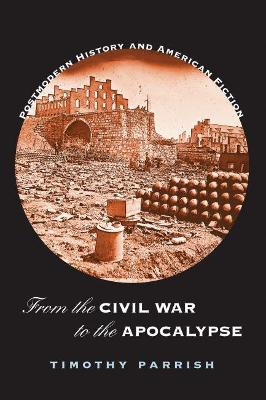 From the Civil War to the Apocalypse by Timothy Parrish