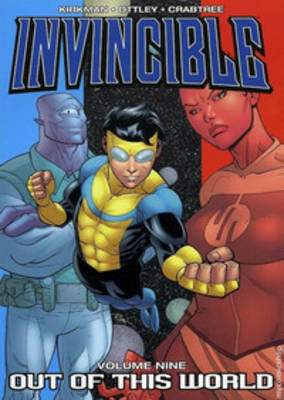 Invincible Invincible Volume 9: Out Of This World Out of This World v. 9 by Robert Kirkman