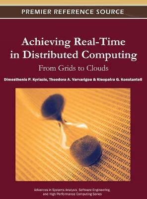 Achieving Real-Time in Distributed Computing by Dimosthenis P. Kyriazis