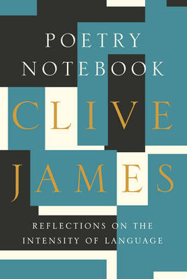 Poetry Notebook by Clive James