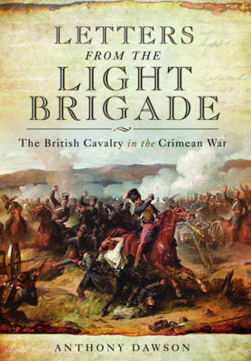 Letters from the Light Brigade by Anthony Dawson