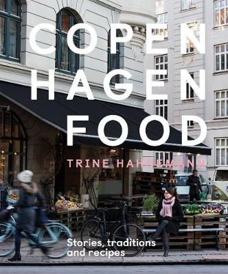 Copenhagen Food: Stories, traditions and recipes book