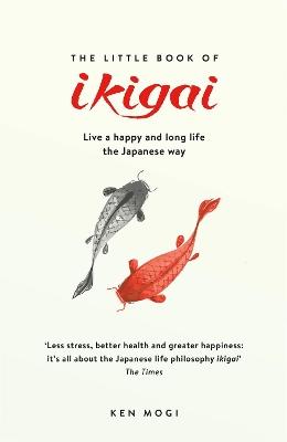 Little Book of Ikigai by Ken Mogi