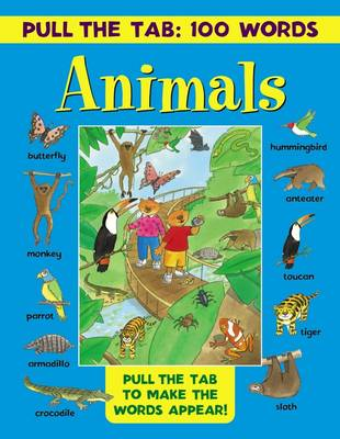 Pull the Tab 100 Words: Animals by Jan Lewis
