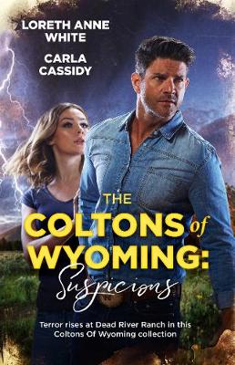 The Coltons Of Wyoming: Suspicions/The Missing Colton/The Colton Bride by Carla Cassidy
