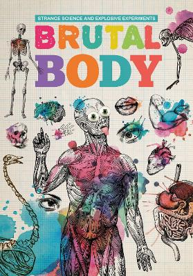 Brutal Body by Mike Clark