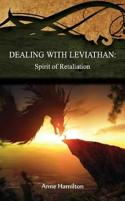 Dealing with Leviathan: Spirit of Retaliation: Strategies for the Threshold #5 by Anne Hamilton