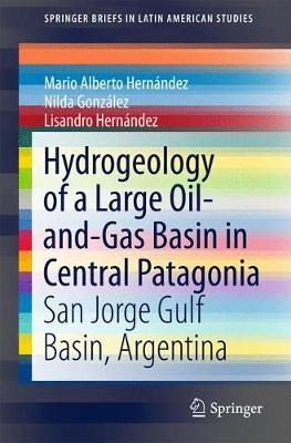 Hydrogeology of a Large Oil-and-Gas Basin in Central Patagonia by Mario Hernandez