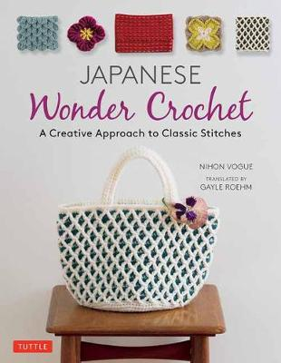 Japanese Wonder Crochet: A Creative Approach to Classic Stitches by Nihon Vogue