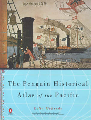The Penguin Historical Atlas of the Pacific by Colin McEvedy