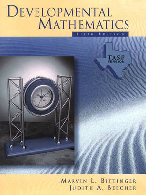 Developmental Mathematics TASP Version (Paper) by Marvin L. Bittinger