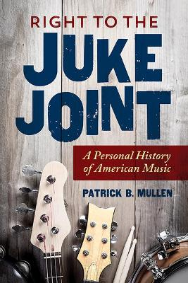 Right to the Juke Joint by Patrick Mullen