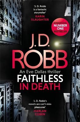 Faithless in Death: An Eve Dallas thriller (Book 52) book