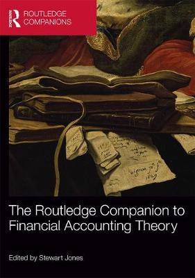 The Routledge Companion to Financial Accounting Theory by Stewart Jones