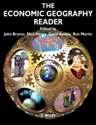 The Economic Geography Reader by John Bryson