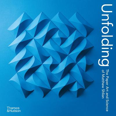 Unfolding: The Paper Art and Science of Matthew Shlian book