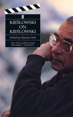 Kieslowski on Kieslowski by Danusia Stok