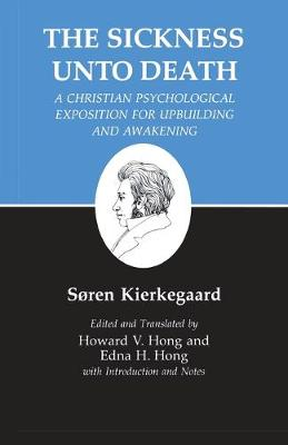 Kierkegaard's Writings Kierkegaard's Writings, XIX, Volume 19: Sickness Unto Death: A Christian Psychological Exposition for Upbuilding and Awakening Sickness Unto Death: A Christian Psychological Exposition for Upbuilding and Awakening v. 19 by Soren Kierkegaard