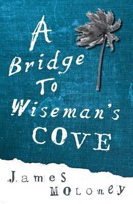 Bridge to Wiseman's Cove book