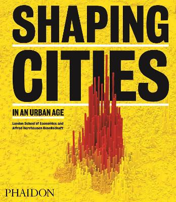 Shaping Cities in an Urban Age by Ricky Burdett