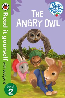 Peter Rabbit: The Angry Owl - Read it yourself with Ladybird book