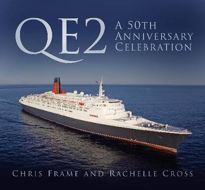 QE2: A 50th Anniversary Celebration by Chris Frame
