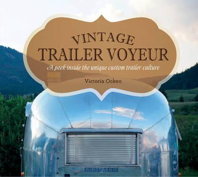 Vintage Trailer Voyeur by Vicki Ocken