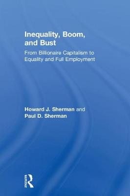 Inequality, Boom, and Bust by Howard Sherman