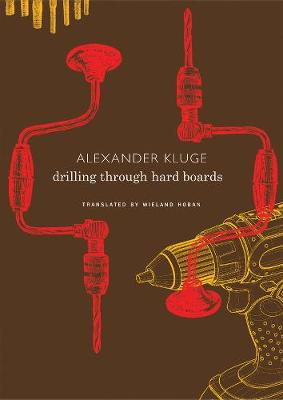 Drilling Through Hard Boards by Alexander Kluge