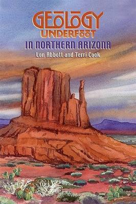 Geology Underfoot in Northern Arizona by Lon Abbott