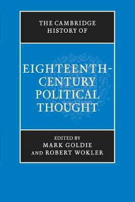 The Cambridge History of Eighteenth-Century Political Thought by Mark Goldie