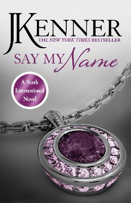 Say My Name: Stark International 1 by J. Kenner
