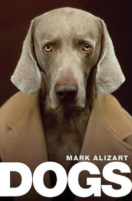 Dogs: A Philosophical Guide to Our Best Friends by Mark Alizart