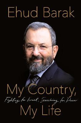 My Country, My Life by Ehud Barak