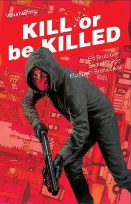 Kill or Be Killed Volume 2 by Ed Brubaker