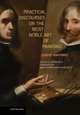 Practical Discourses on the Most Noble Art of Painting by Jusepe Martinez