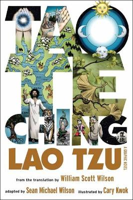Tao Te Ching: A Graphic Novel by Sean Michael Wilson
