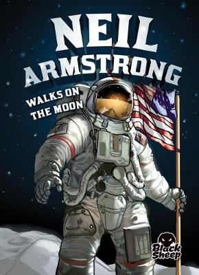 Neil Armstrong Walks on the Moon by Nel Yomtov