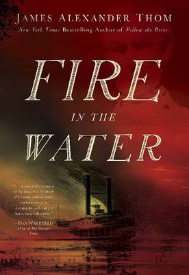 Fire in the Water by James Alexander Thom