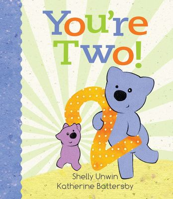 You'Re Two! by Shelly Unwin