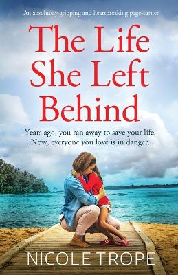 The Life She Left Behind by Nicole Trope