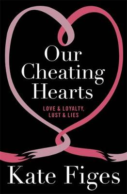 Our Cheating Hearts by Kate Figes