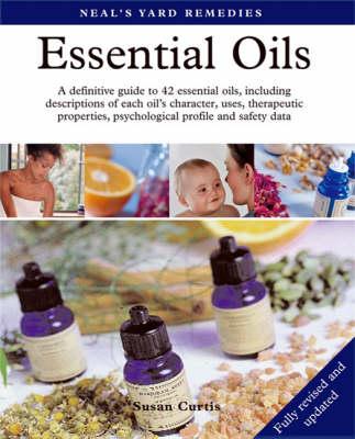 Neal's Yard Remedies Essential Oils by Susan Curtis