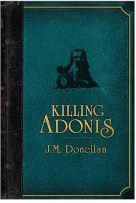 Killing Adonis by J. M. Donellan