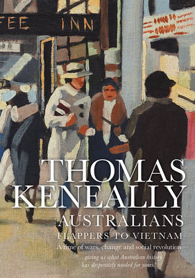 Australians (Volume 3) by Thomas Keneally