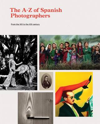 A-Z of Spanish Photographers by La Fabrica