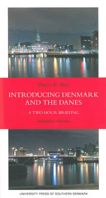 Introducing Denmark & the Danes by David E. Nye