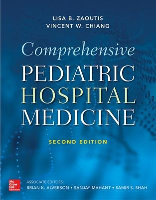 Comprehensive Pediatric Hospital Medicine, Second Edition by Lisa B. Zaoutis