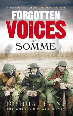 Forgotten Voices of the Somme by Joshua Levine